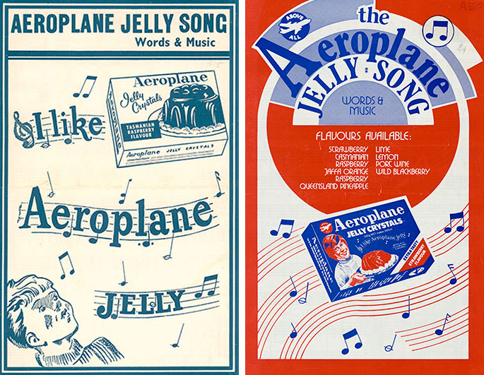 Two sheet music covers. On the left, in blue and white reads printed text 'Aeroplane Jelly song words and music', with the words 'I like Aeroplane Jelly' on a musical staff, with an imnage of a whistling boy and a packet of jelly crystals. On the right, in red, white and blue is printed text which reads 'the Aeroplane Jelly song words and music. Flavours available: strawberry, lime, Tasmanian raspberry, lemon, port wine, jaffa orange, port wine, wild blackberry, raspberry, Queensland pineapple. The cover includes an image of a packet of jelly crystals and musical notation.