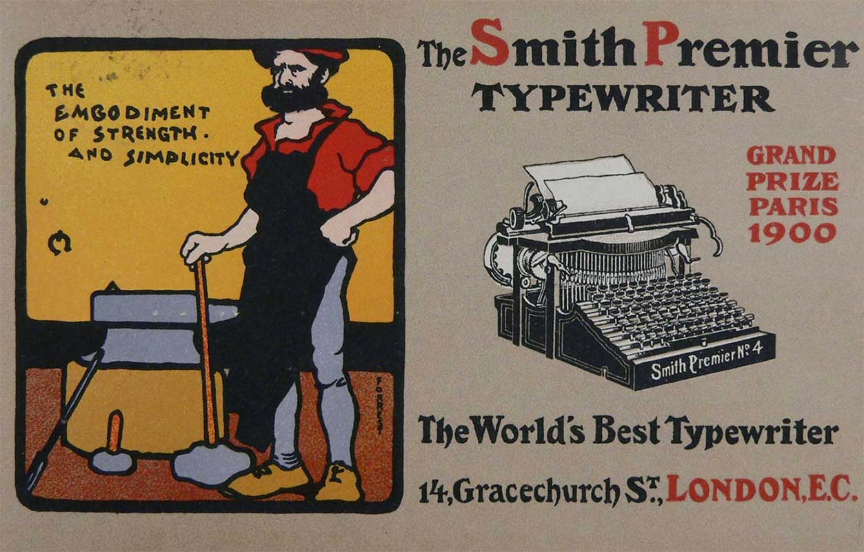 On the left inside a black border is a colour drawing of a bearded man with an anvil and a hammer. Text to the left of the man reads: The embodiment of strength and simplicity. On the right is a black and white drawing of a typewriter. Black and red text above the typewriter reads: The Smith Premier typewriter. Red text to the right of the typewriter reads: Grand Prize Paris 1900. Black and red text below the typewriter reads: The world's best typewriter, 14 Gracechurch St. London, E.C. - click to view larger image