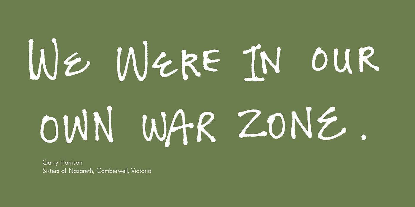 Exhibition graphic panel that reads: 'We were in our own war zone'. - click to view larger image