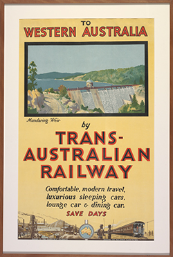 Poster showing image of a railway passing Mundaring Weir and the words 'To Western Australia by Trans-Australian Railway – comfortable, modern travel, luxurious sleeping cars, lounge car & dining car. Save days'.