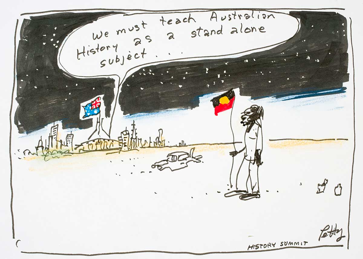"Cartoon showing Parliament House in the background and a lone indigenous man with an Aboriginal flag in the foreground.  A voice is heard from Parliament house, 'We must teach Australian History as a stand alone subject ..."" - click to view larger image"
