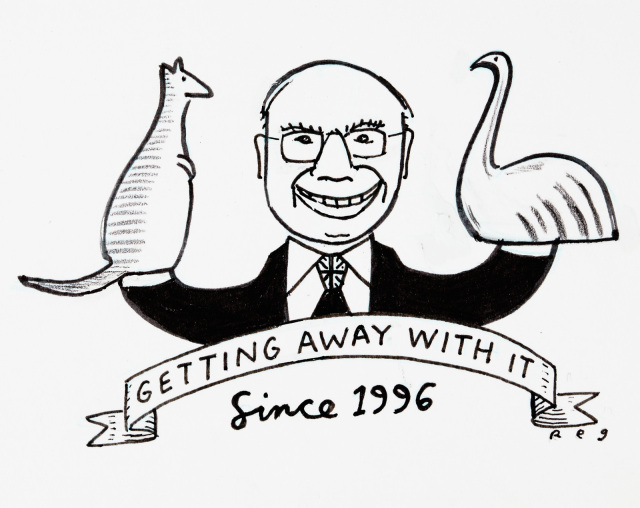 John Howard with a Kangaroo puppet on one hand, and an Emu puppet on the other. Underneath is written 'Getting away with it since 1996'. - click to view larger image