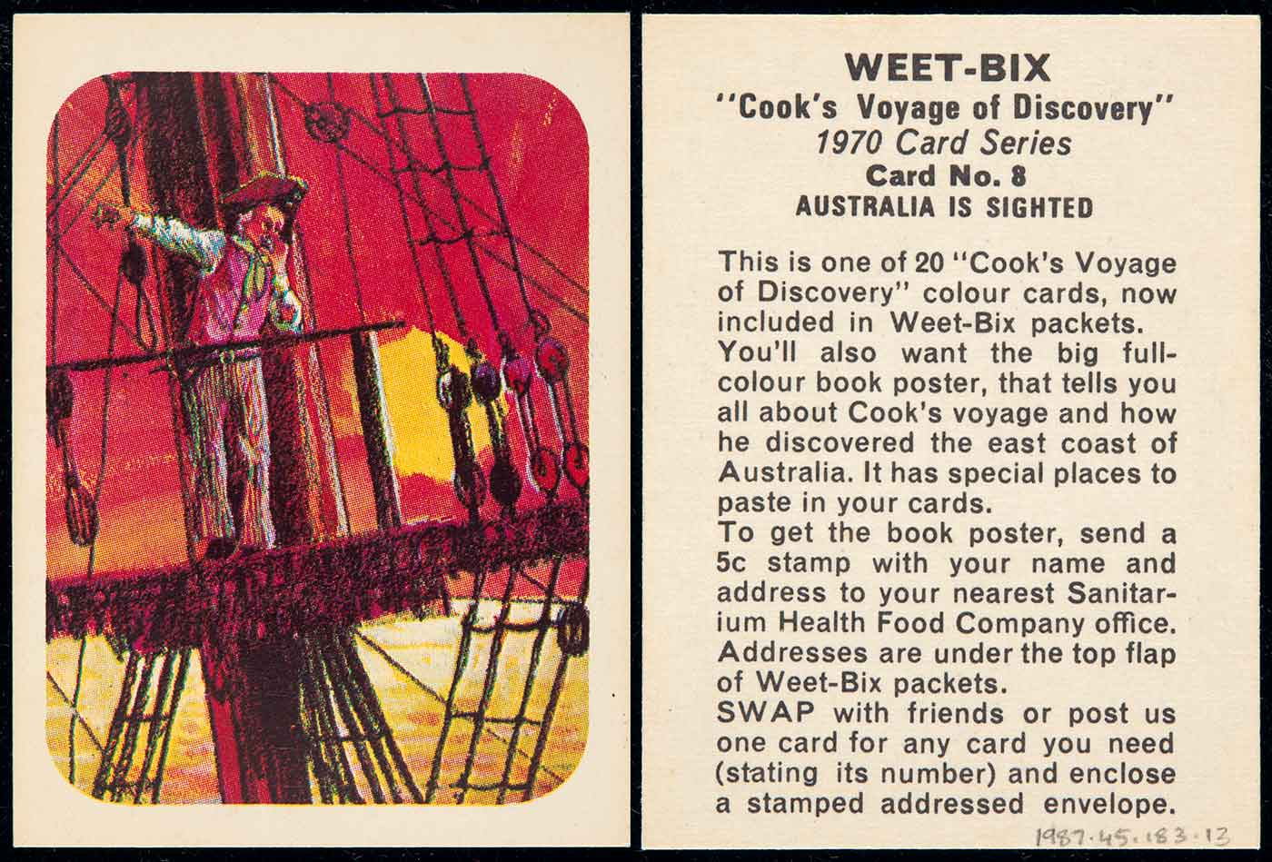 Swap card from 1970, collected from a Weet-bix cereal packet, titled 'Card No 8, AUSTRALIA IS SIGHTED' Description	A swap card collected from a Weetbix cereal packet. The card is number 8 in a series of 20. The card features a colour illustration of a man in the rigging of a sailing ship. The background features a yellow sun in a red sky with the ocean reflecting yellow. Text on the reverse side of the card reads 'WEET-BIX /