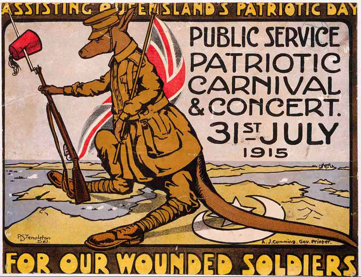 Landscape poster with a large kangaroo caricature. The kangaroo is dressed as an Australian solider and has speared a red fez with his rifle bayonet. The kangaroo stands straddling a narrow body of water. 'Assisting Queensland's patriotic day' is written at the top. 'Public service patriotic carnival & concert. 31st July 1915' is written beside the kangaroo. 'For our wounded soliders' is printed at the bottom. - click to view larger image