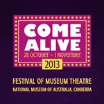 Come Alive Festival of Museum Theatre