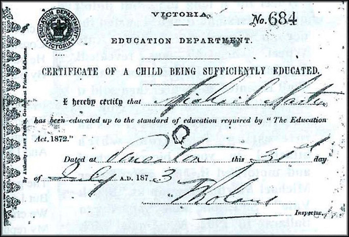 Certificate printed as follows: 'Victoria Education Department. Certificate of a child being sufficiently educated. I hereby certify that (handwritten name illegible) has been educated up to the standard of education required by The Education Act, 1872.' Date and signature follow.