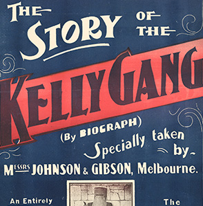 poster printed in blue, black and red saying 'The Story of the Kelly Gang, commencing Saturday Nov 26, Anderson's Olympia Theatre'