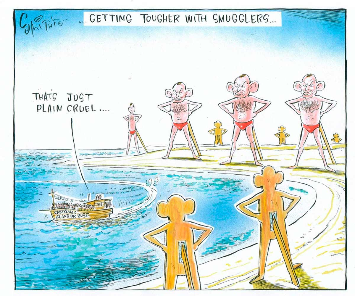 A colour cartoon depicting part of a coastline. At the top of the cartoon is written 'Getting tougher with smugglers ...' Along the coastline have been erected enormous cut-out figures of Tony Abbott, wearing red swimmers and standing in a defiant pose with his hands on his hips. Each cut-out is supported by a beam attached at the back. A boat carrying refugees has approached the coast, but has turned around and is heading back out to sea. On the side of the boat is written 'Christmas Island or bust'. Someone on the boat is saying 'That's just plain cruel ...'  - click to view larger image