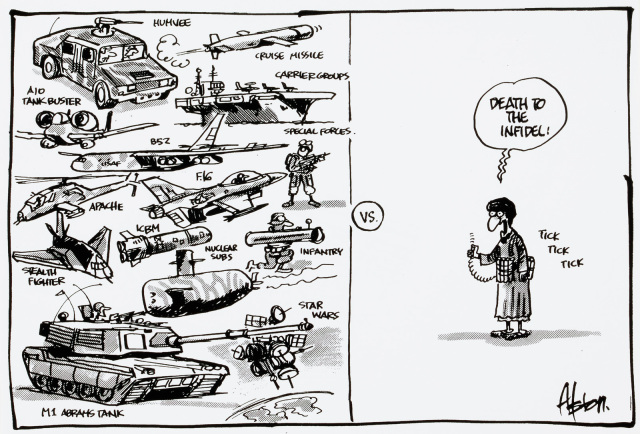 A cartoon divided into two by a vertical line with 'vs.' on it. On the left, an array of military hardware, such as tanks, jets, and missiles. On the right, a man wearing a belt of explosives. He says 'Death to the infidel!', and is making a ticking sound.  - click to view larger image