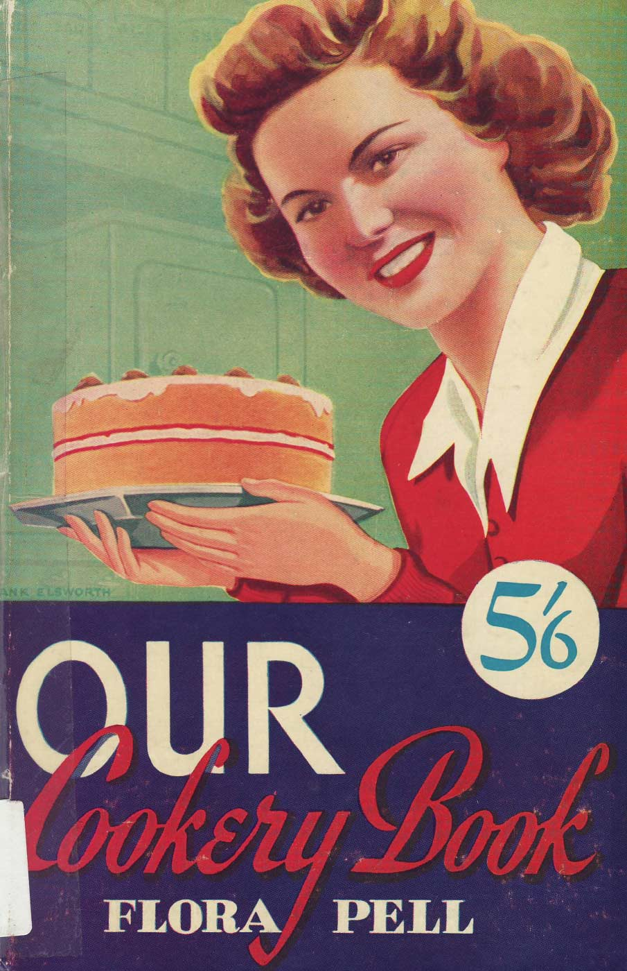 Cover of a book titled 'our cookery cookbook' by Flora Pell. There is an illustration of a woman smiling and holding up a cake on a plate. - click to view larger image