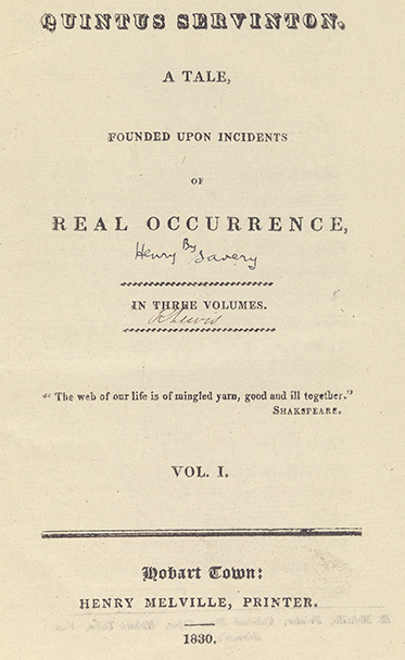 Page reads 'Quintus Servington a Tale founded upon incidents of real occurrence' in three volumes. Beneath the title, the words 'By Henry Savery' have been handwritten. There is a quote from Shakespeare: 'The web of our life is of mingled yarn, good and ill together'. The printer and year appear below.