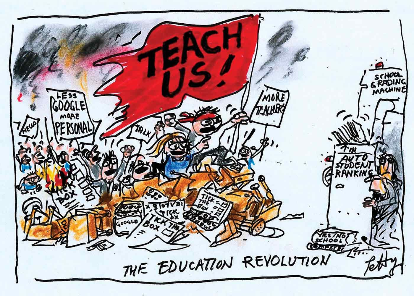 A colour cartoon titled 'The Education Revolution'. To the left of the image is a large group of students waving placards that say things such as 'Less Google more personal' and 'More teachers'. One student at the head of the group holds a large red flag that says 'Teach us!' in capital letters. The students are climbing a barricade made up of school furniture and discarded documents. At the right of the image is a group of adults who are taking shelter behind machines marked 'Auto student ranking' and 'School grading machine'.  - click to view larger image