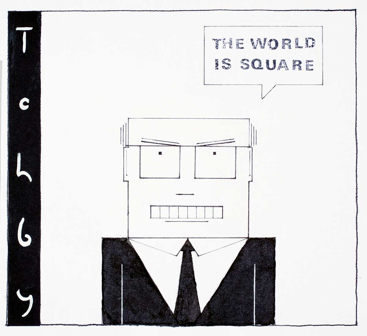 Cartoon image of John Howard with a square head, glasses, mouth, teeth and body stating that 'The world is square' - click to view larger image