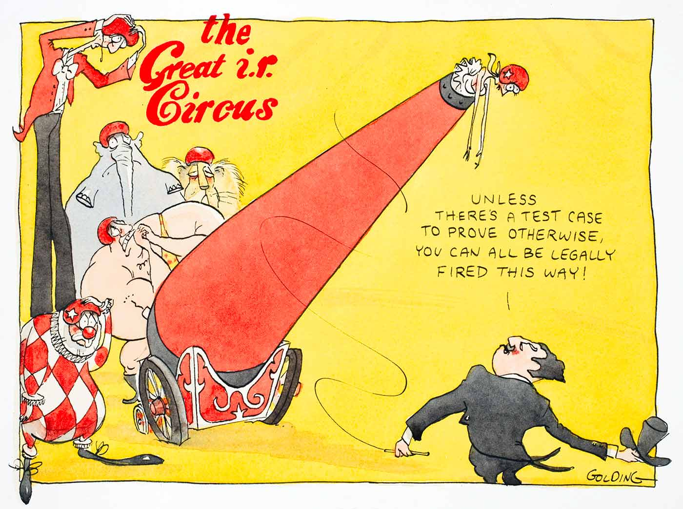 """Cartoon of a variety of circus performers standing around a cannon with a woman in it. The ring master tells them, """"Unless there's a test case to prove otherwise, you can all be legally fired this way!"""" - click to view larger image"""