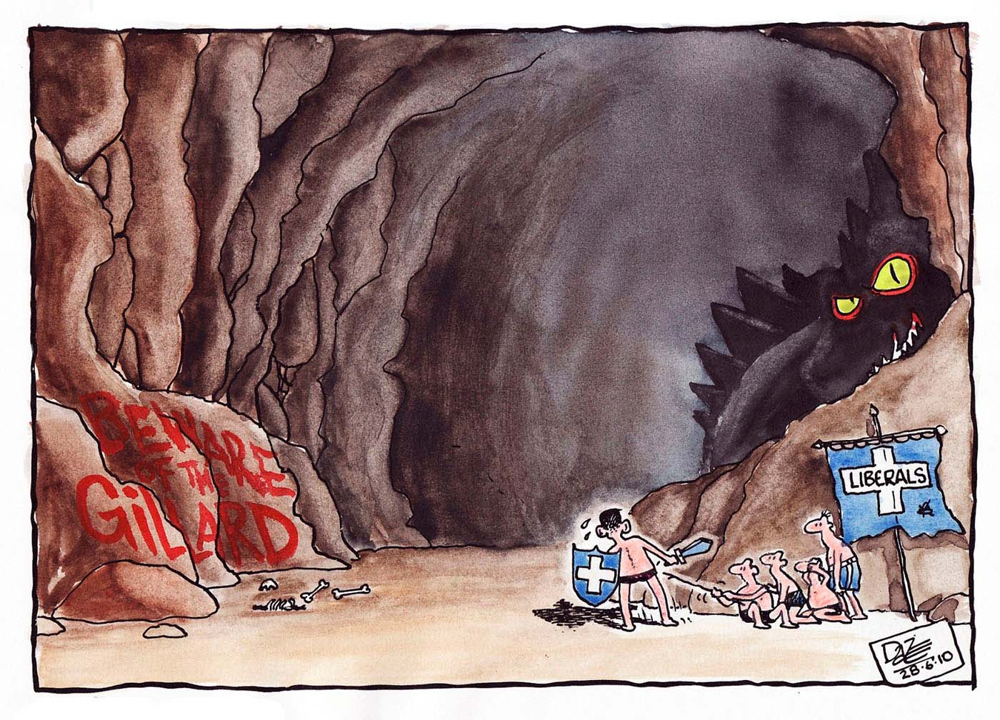 A colour cartoon depicting the entrance to a large cave. At left of the entrance, written on a rockface, is 'Beware the Gillard'. At right of the entrance is a small group of men, wearing only shorts. They have a tattered banner that says 'Liberals'. One of them carries a sword and a shield, and is being forced into the cave by the other men. He looks most reluctant. In the shadows of the cave can be seen a massive dragon-like monster, with a spiny back and large yellow menacing eyes.  - click to view larger image