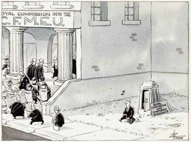 A cartoon of a busy courthouse, swarming with barristers and police. A sign above the entrance says 'Royal commission into the C.F.M.E.U.'. Next door is a outhouse with one man walking out of it. On the side of the outhouse is a sign reading 'Royal commission into corporate governance'. - click to view larger image