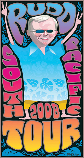 Poster style colour illustration showing Kevin Rudd wearing dark sunglasses and a blue shirt with floral print border. He is surrounded by psychedelic-style text in bright colours. It reads 'Rudd South Pacific Tour 2008'. Rudd wears yellow shorts and is barefoot. His arms are raised above his head and he is giving the two-fingered 'V' symbol. - click to view larger image