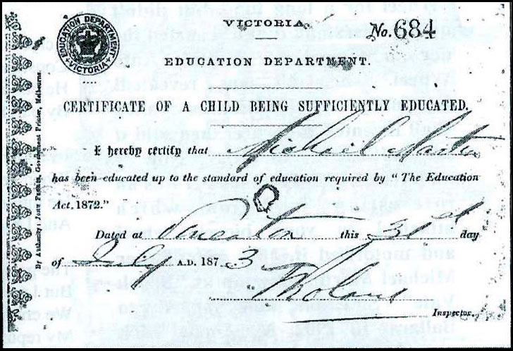 Certificate printed as follows: 'Victoria Education Department. Certificate of a child being sufficiently educated. I hereby certify that (handwritten name illegible) has been educated up to the standard of education required by The Education Act, 1872.' Date and signature follow. - click to view larger image