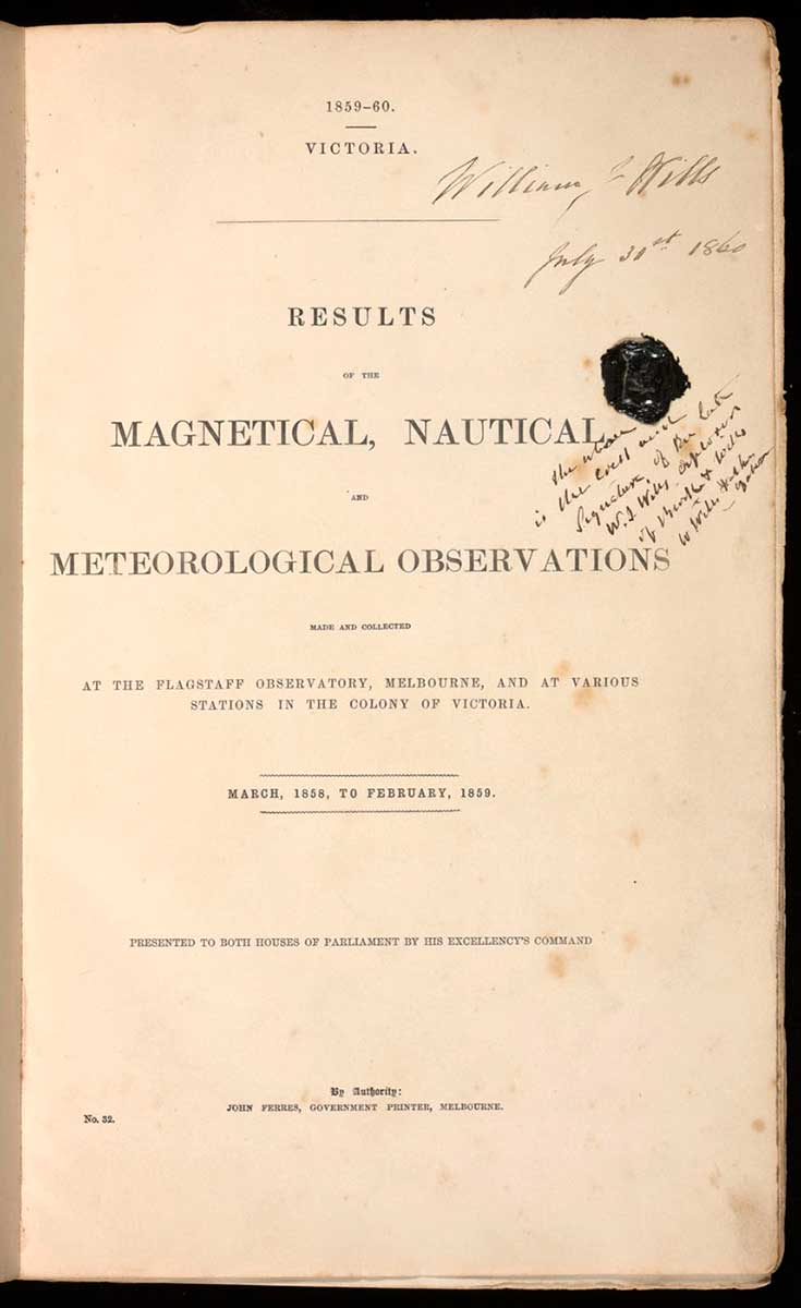 Copy of the survey that belonged to William Wills. The title page is signed 'William Wills / July 31st 1860' above his black wax seal. - click to view larger image
