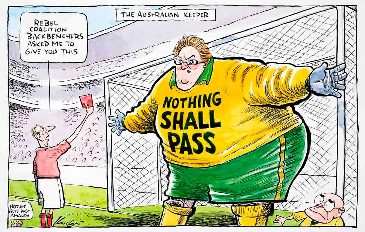 Cartoon of a soccer referee giving a red card from rebel coalition backbenchers to Amanda Vanstone. Her arms outstretched as goalkeeper with the words 'Nothing Shall Pass' on her jumper - John Howard is in the bottom right hand corner of the goal net - click to view larger image