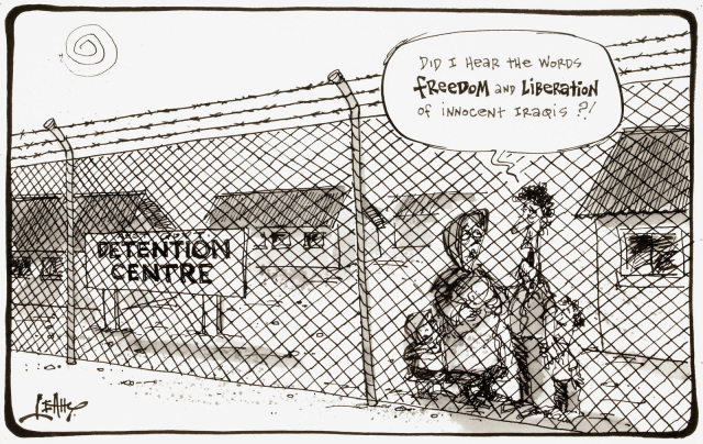 This cartoon depicts a refugee family behind the high fence of a detention centre. The father says ' Did I hear the words freedom and liberation for innocent Iraqis?!' - click to view larger image