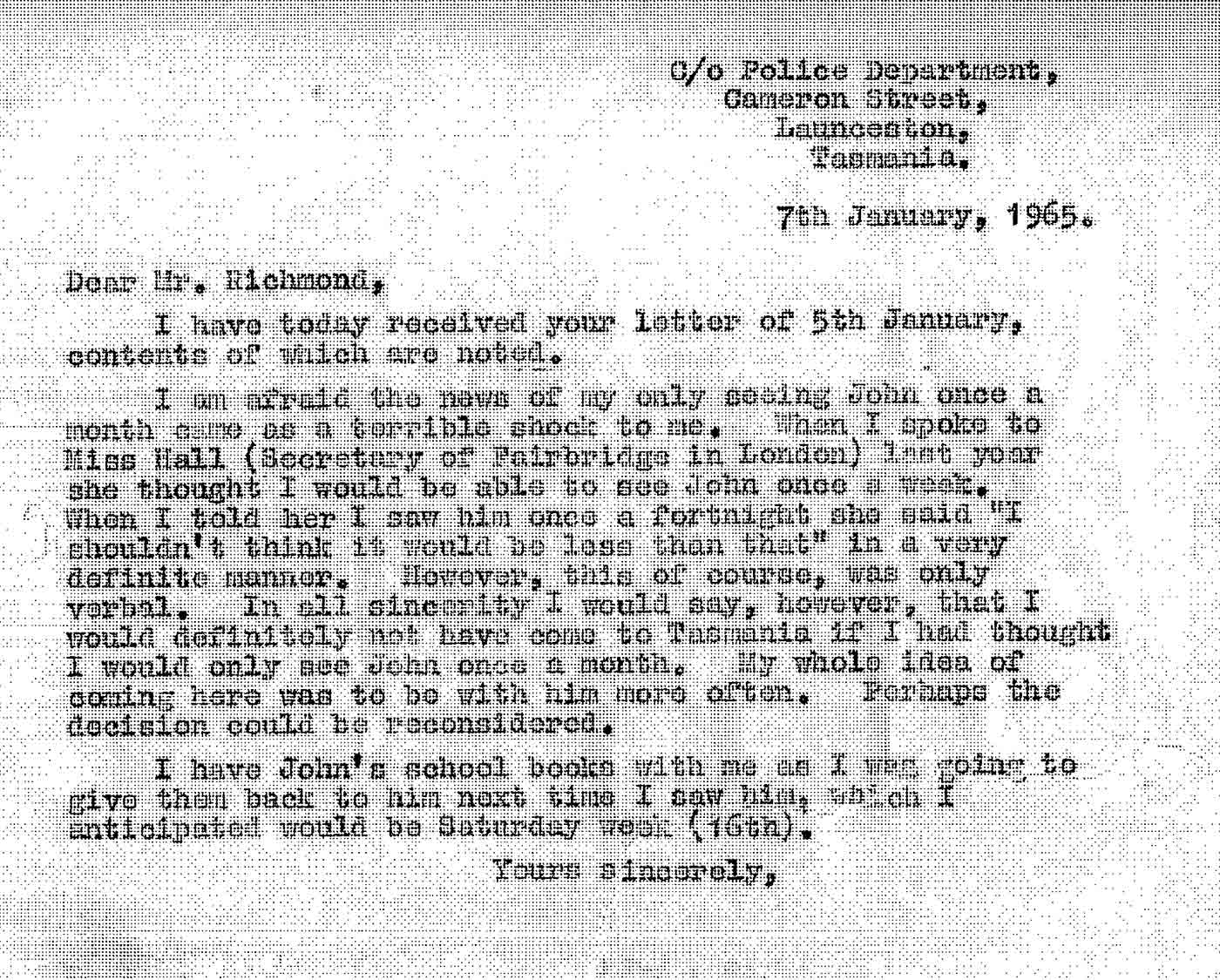Copy of a typed letter to 'Mr Richmond, c/o Police Department, Cameron Street, Launceston, Tasmania' outling the writer's 'terrible shock' at the news of only being able to see her son once a month, after being told she should be able to see him once a week. - click to view larger image