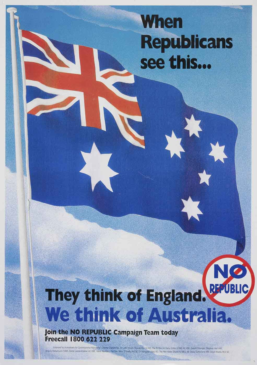 Poster with an image of the Australian flag against a blue cloudy sky background. The text reads: 'When Republicans see this ... They think of England. We think of Australia. Join the NO REPUBLIC Campaign Team today. Freecall 1800 622 229. NO REPUBLIC'. - click to view larger image