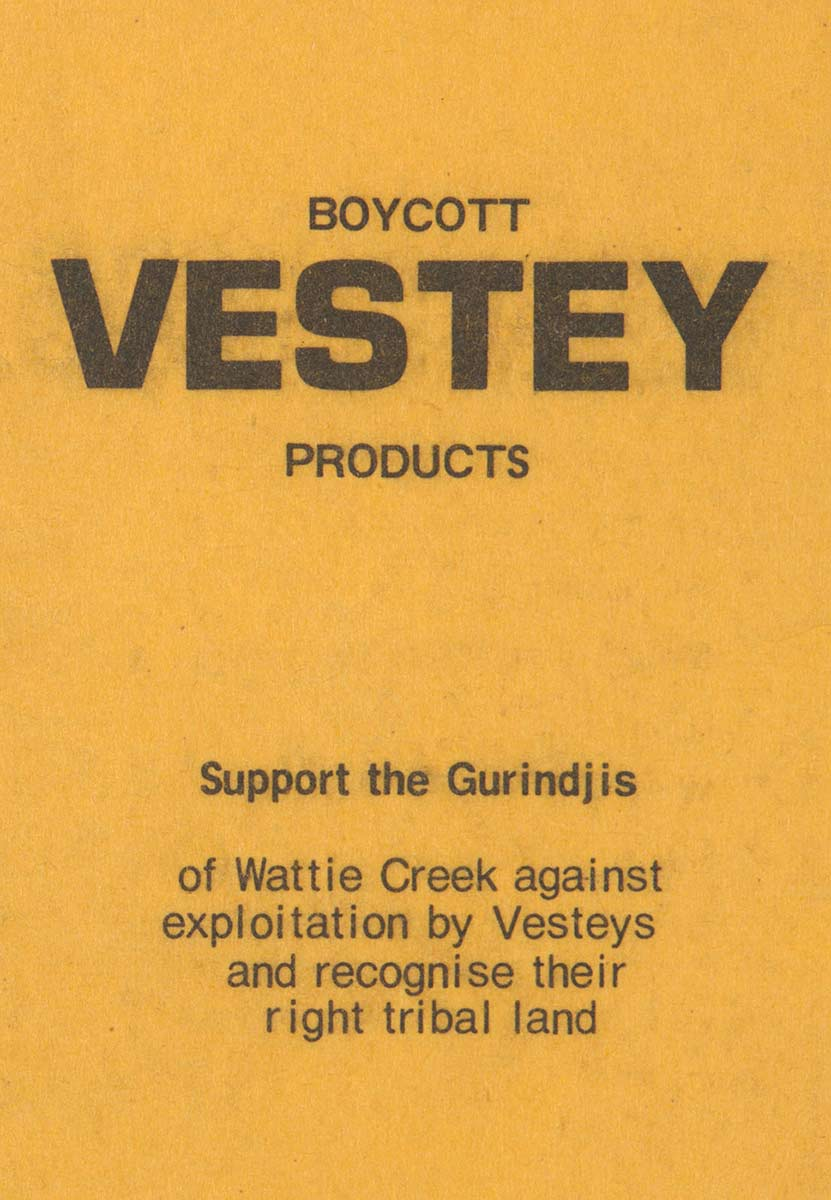 Cover of a yellow leaflet with the text 'BOYCOTT VESTEY PRODUCTS. Support the Gurindjis of Wattie Creek against exploitation by Vesteys and recognise their right tribal land'. - click to view larger image