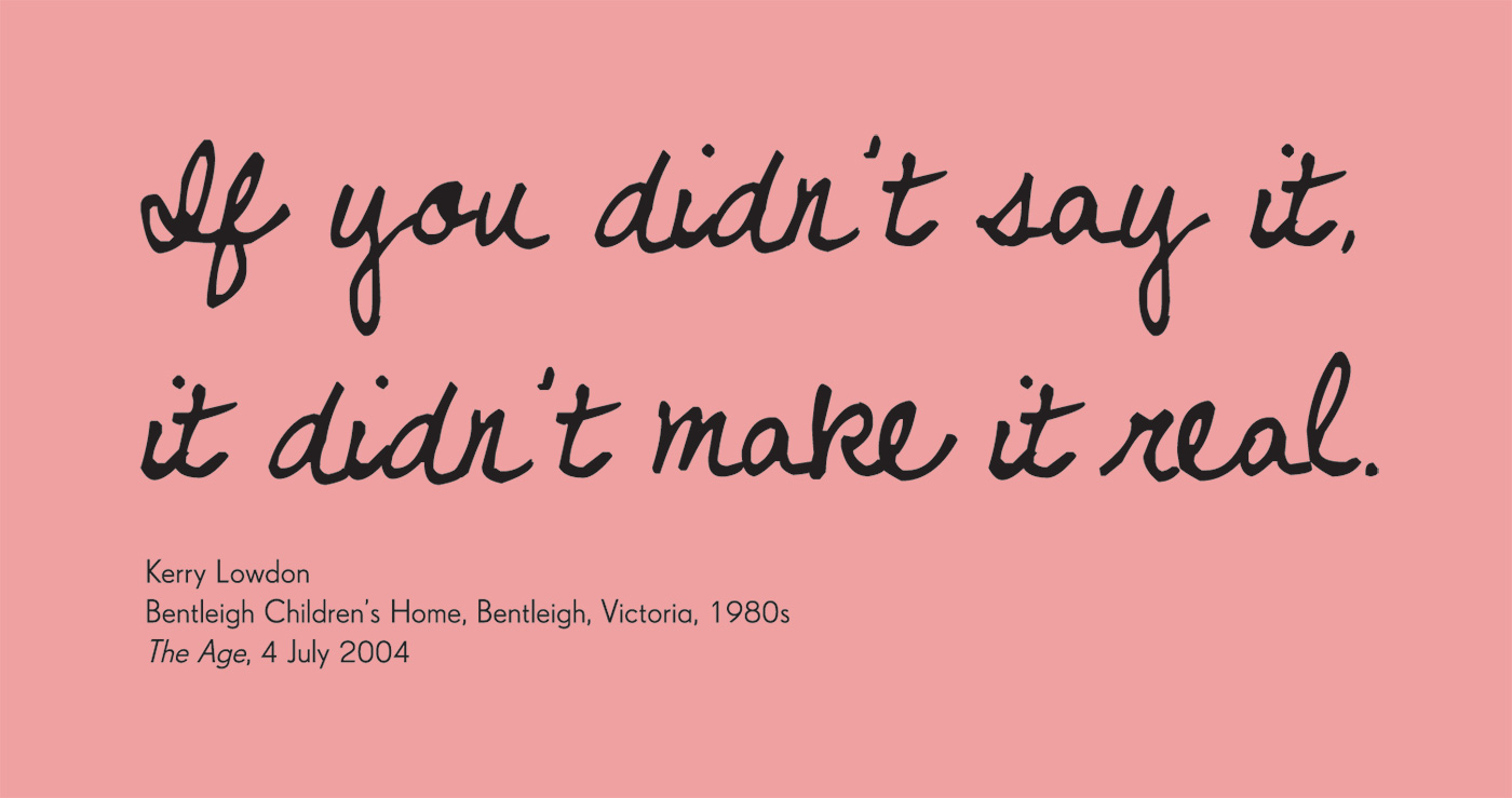 Exhibition graphic panel that reads: 'If you didn't say it, it didn't make it real', attributed to