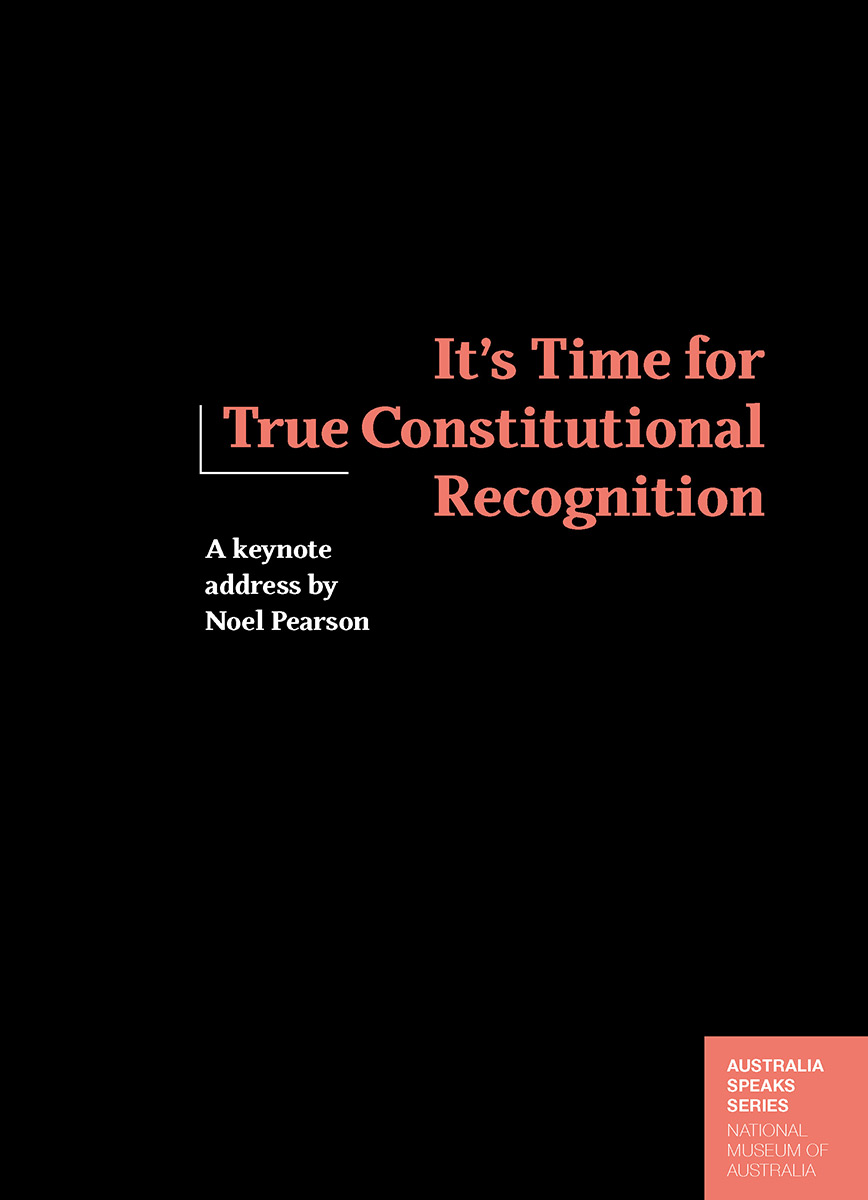 Cover for a publication titled 'It's Time for True Constitutional Recognition publication'.