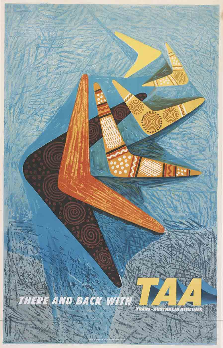 Advertising poster featuring several boomerangs in dfferent sizes and colours. The text reads 'THERE AND BACK WITH TAA, TRANS-AUSTRALIA AIRLINES'. - click to view larger image