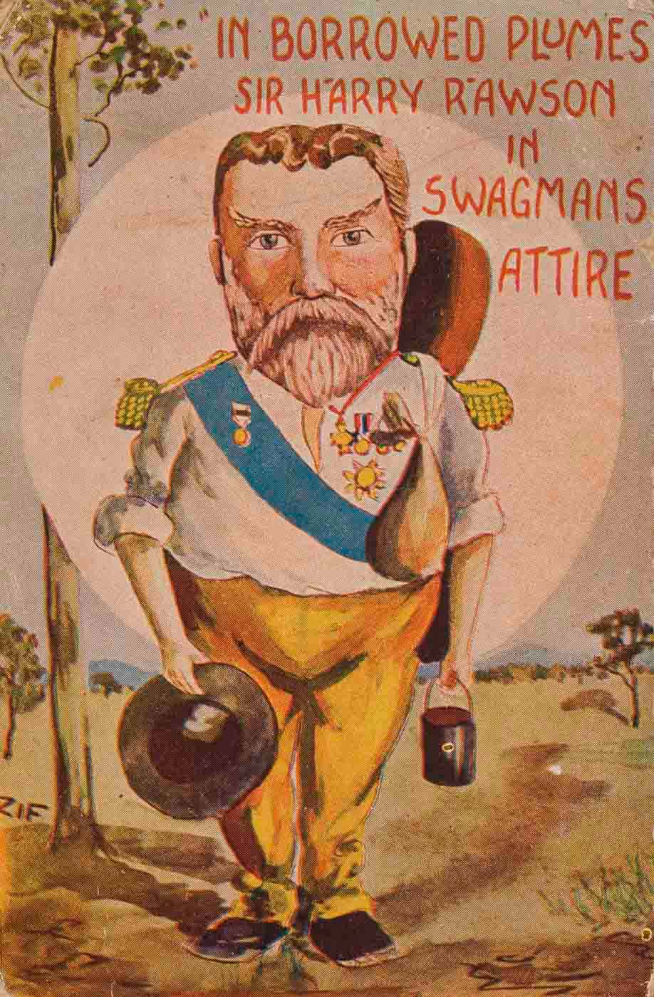 Postcard featuring a cartoon of Sir Henry Rawson, wearing ceremonial medals, but dressed in swagman's clothes and holding a billy. The text reads: 'In Borrowed Plumes Sir Henry Rawson in Swagmans Attire'. - click to view larger image