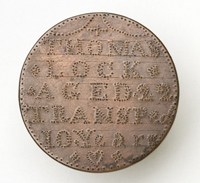Convict token in the form of a circular copper disc stipple-engraved with 'THOMAS / LOCK / AGED 22 / TRANSPed / 10 Years'.