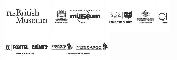 The British Museum, Western Australian Museum, Visit Canberra, Australian Government International Exhibitions Insurance Program, QT Canberra, Foxtel, Prime7, Singapore Airlines
