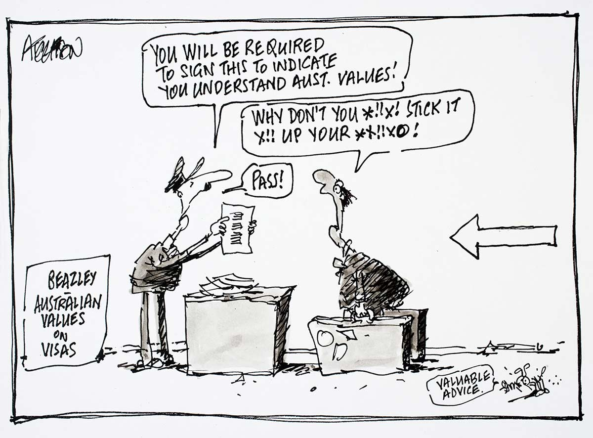 Cartoon of a visitor to Australia swearing at an immigration officer who then tells the visitor he has successfully passed the understanding of Australian values test - click to view larger image