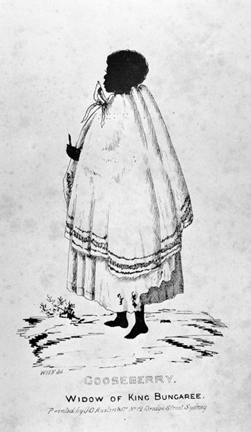 Illustration of a woman wearing tattered clothing and a large cape. Underneath her is the text: GOOSEBERRY. Widow of King Bungaree.