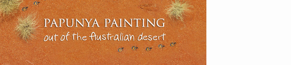 Papunya Painting: Out of the Australian Desert