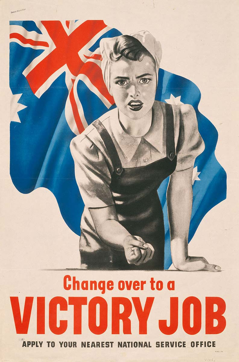 A coloured picture featuring a young woman with an Australian flag in the background. The woman wears working attire and has her left fist clenched. The text reads 'Change over to a VICTORY JOB. APPLY TO YOUR NEAREST NATIONAL SERVICE OFFICE'. - click to view larger image