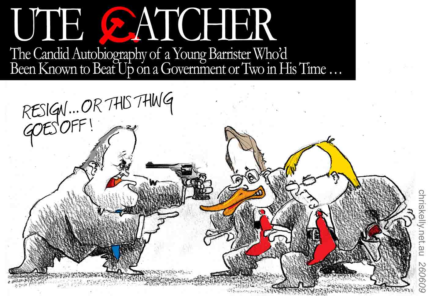 In the top left-hand corner of the cartoon is the title: 'Ute Catcher: The Candid Autobiography of a Young Barrister Who'd Been Known to Beat Up on a Government or Two in His Time ...' The 'C' in Catcher is a bright red Soviet hammer and sickle. There are three figures in the cartoon, all dressed in grey suits drawn in pencil, and squared off ready for a gun battle. Kevin Rudd, bright yellow hair and a red tie, has his hand at his holster ready to draw. Wayne Swan, beside him, sporting a giant orange duck bill and red tie, also appears ready to draw. They face Malcolm Turnbull, in blue tie. Mr Turnbull, pointing his finger at Mr Rudd and Mr Swan and his gun at his own head, says: 'Resign ... or this thing goes off!' - click to view larger image