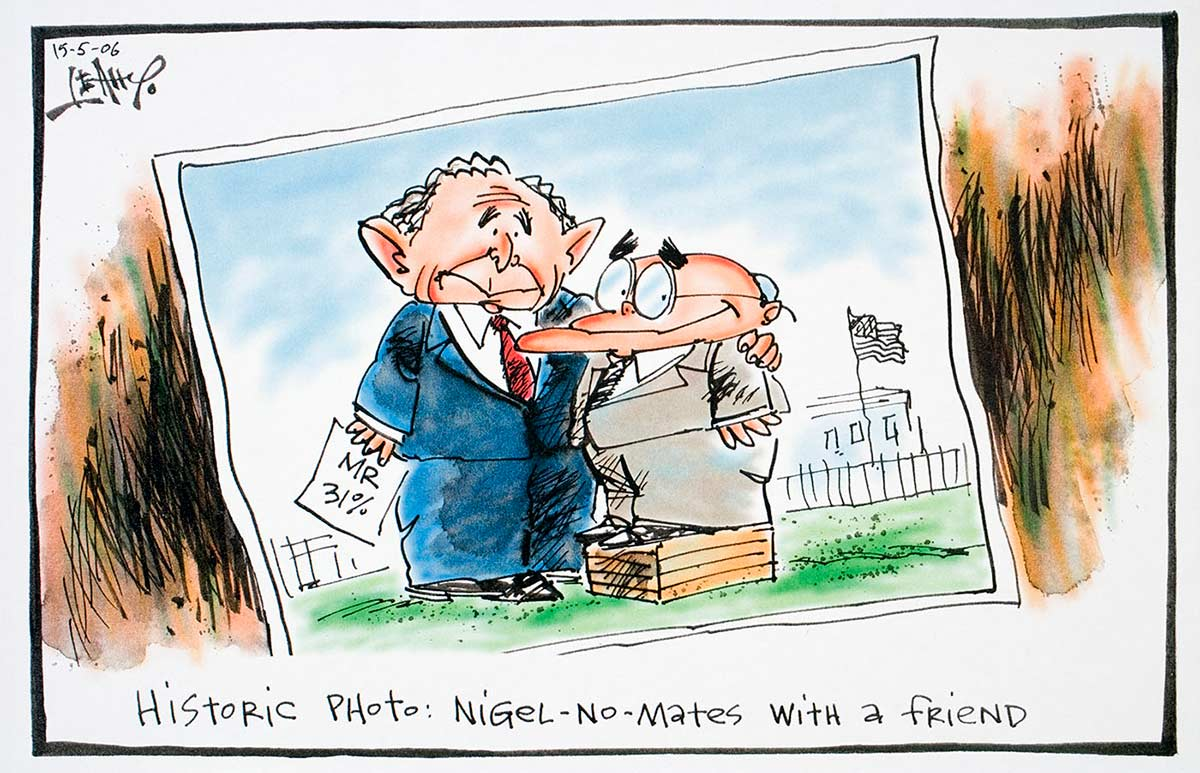 Cartoon of George W Bush holding a piece of paper saying 'Mr 31%', posing in a photo with John Howard - caption says 'Historic photo: Nigel-no-mates with a friend' - click to view larger image