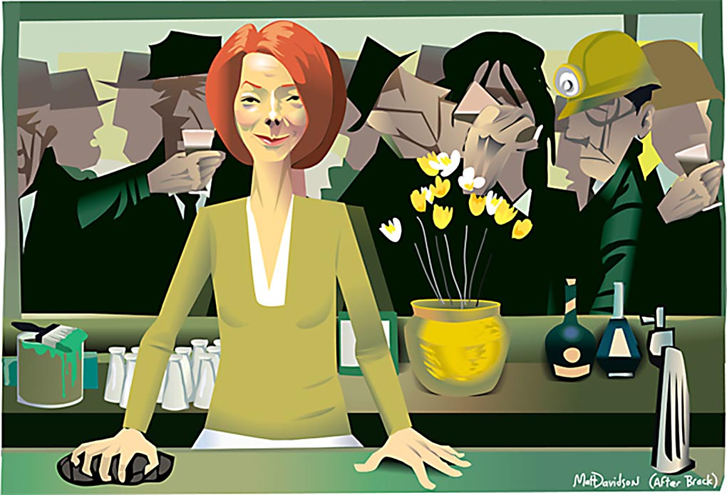 A colour cartoon depicting Julia Gillard as a barmaid in a hotel. She stands to the left of the cartoon, facing the viewer. Behind her is a bench with sundry items on it, such as a flower pot with yellow flowers and two bottles. Behind her can be seen some of the patrons of the hotel. They are all men. Some wear hats; two of them wear miner's helmets. Their faces are somewhat grim. Gillard's expression is slightly smug and mischievous. - click to view larger image