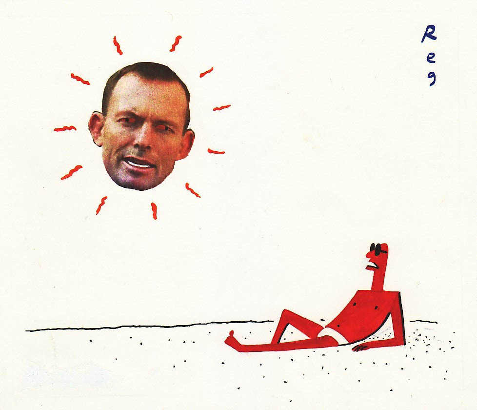 A colour cartoon depicting a man lying on a beach. He is red all over and wears white swimming trunks and sunglasses. In the sky above him, Tony Abbott's head is seen as the sun. Heat radiates from it, and his eyes are red.  - click to view larger image