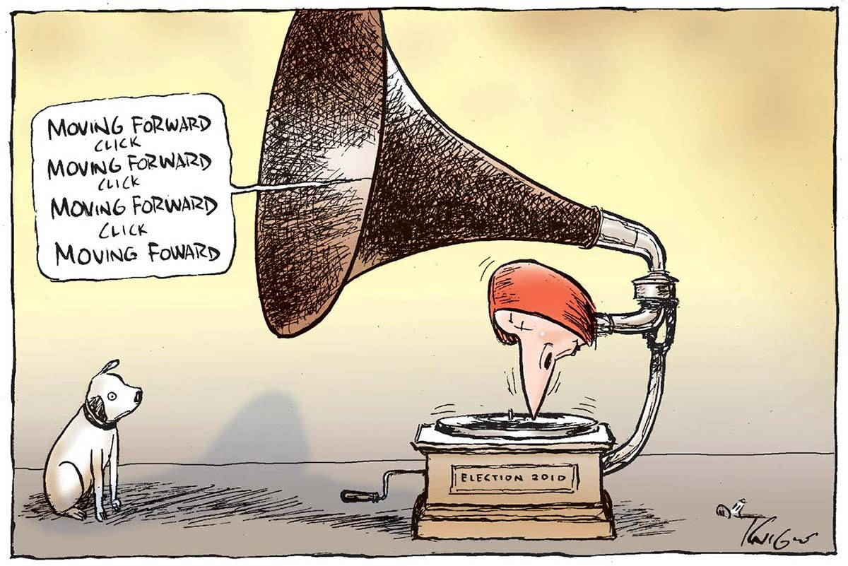 A colour cartoon depicting a wind-up gramophone. It has a large brown speaker horn. The stylus section is made from Julia Gillard's head and nose; her nose makes contact with a record on the phonograph. Out of the horn comes 'Moving forward click Moving forward click Moving forward click Moving forward'. To the left sits a small white dog, which looks inquisitively at the phonograph. The dog appears to be a reference to the 'His Master's Voice' logo.  - click to view larger image