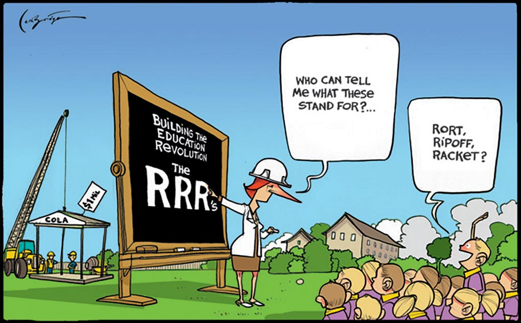 A colour cartoon depicting Julia Gillard standing in front of a blackboard out in a school playground. She wears a white workman's helmet and looks at a group of students in purple uniforms sitting on the ground. On the blackboard is written 'Building the Education Revolution. The RRRs'. Gillard is asking the students 'Who can tell me what these stand for? ...' One boy has his hand up and is saying 'Rort, ripoff, racket?' In the background a crane is lowering a shelter structure to the ground.  - click to view larger image