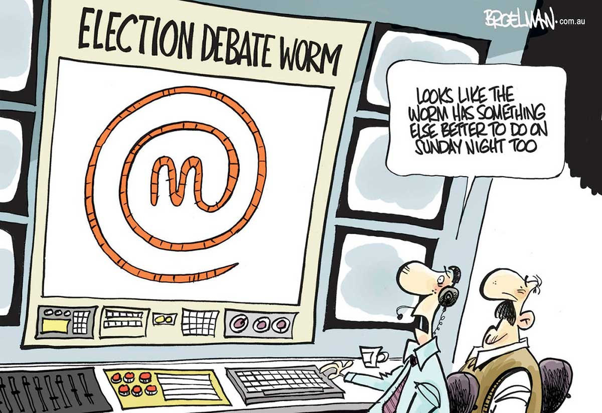 A colour cartoon depicting a television broadcast control room. Two men sit before a large panel of knobs, dials and screens. One wears a pair of earphones. The largest of the screens has 'Election Debate Worm' at the top. In the screen, a worm has formed the 'Masterchef' logo. One of the men is saying 'Looks like the worm has something else better to do on Sunday night too'.  - click to view larger image