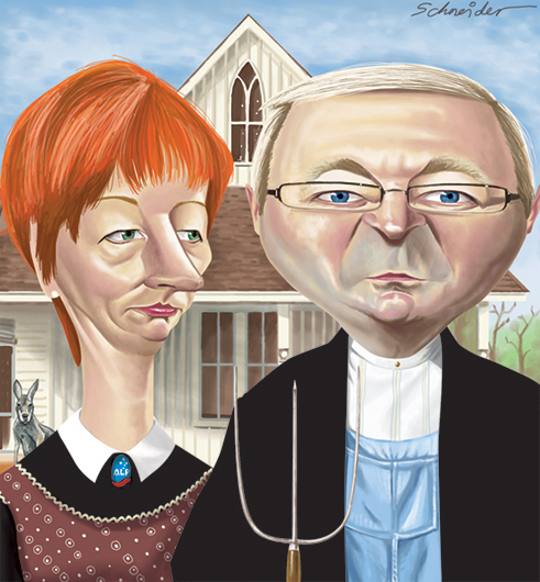 Colour illustration in the style of Grant Wood's 1930 'American Gothic' painting. Kevin Rudd on the left with glasses and pursed lips wearing a black coat over a white shirt and blue overalls. He holds a pitchfork in his left hand. Julia Gillard, with bright red hair and pink lipstick stands on Rudd's right wearing a black and white dress with a mauve and cream apron, and an 'ALP' brooch at the neck. A white weatherboard house is in the background, with a kangaroo on the far left visible over Gillard's shoulder.   - click to view larger image