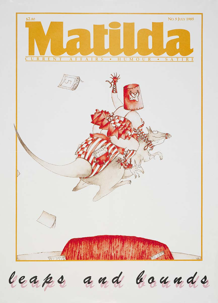 Colour poster featuring the front cover of 'Matilda' magazine. A caricature of a man wearing a Ned-Kelly style iron helmet, and riding a kangaroo, leaps over an image of a red Uluru. - click to view larger image