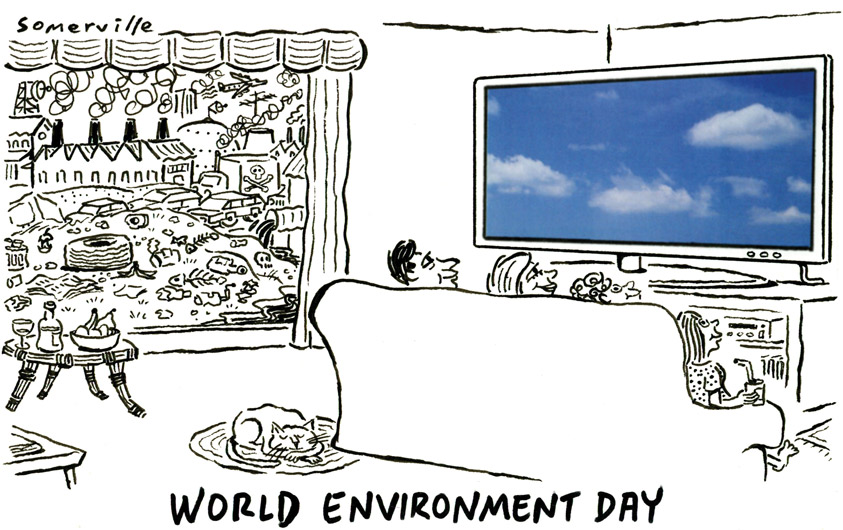 A mother, father and their two children sit on a large lounge to the right of the image facing a giant flat screen TV. On the TV is an image of blue sky and fluffy white clouds. They all smile at the image. To the left is a window. Through it can be seen pollution, rubbish, heavy traffic, a large smoke-belching factory and an airliner in the sky. A cat sleeps peacefully on the floor near the image bottom centre. At the bottom is written 'World Environment Day'.   - click to view larger image