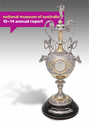 Annual Report 2013-2014 cover which includes a photograph: The earliest intact Melbourne Cup, won by racehorse The Barb, trained by John Tait, in 1866.