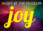 Night at the Museum: Joy